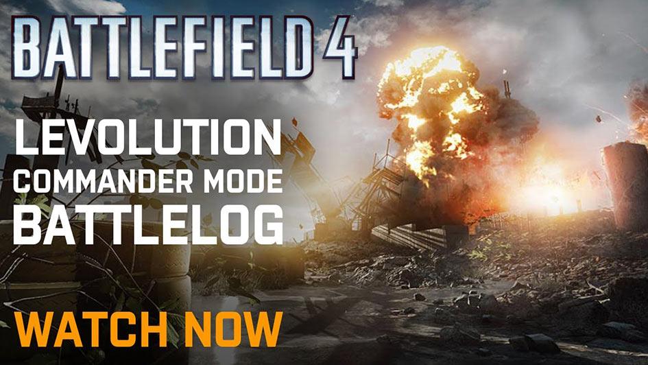 Battlefield 4 Levolution, Commander Mode and Battlelog