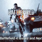 Battlefield 4 And It's Next Steps